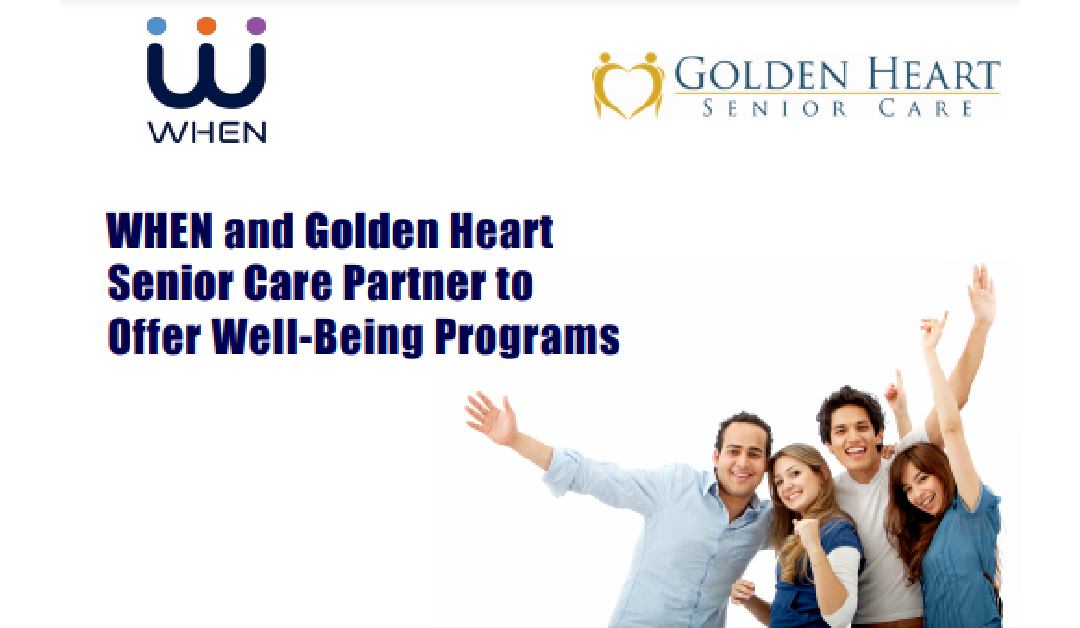 Golden Heart Senior Care is partnering with WHEN to Offer Well -Being Programs for our employees!